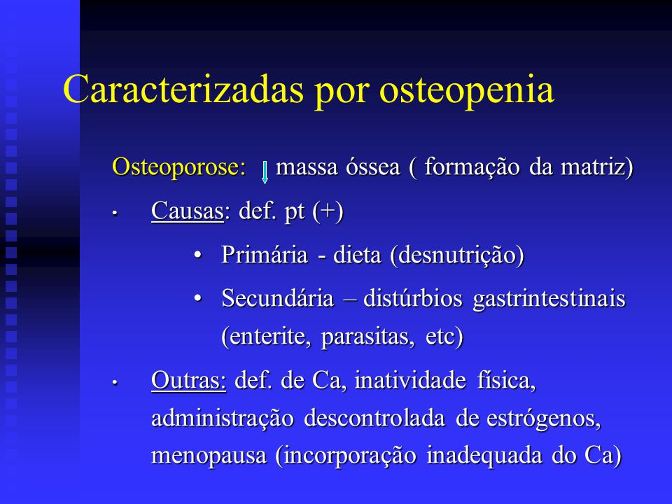 Caracterizadas por osteopenia