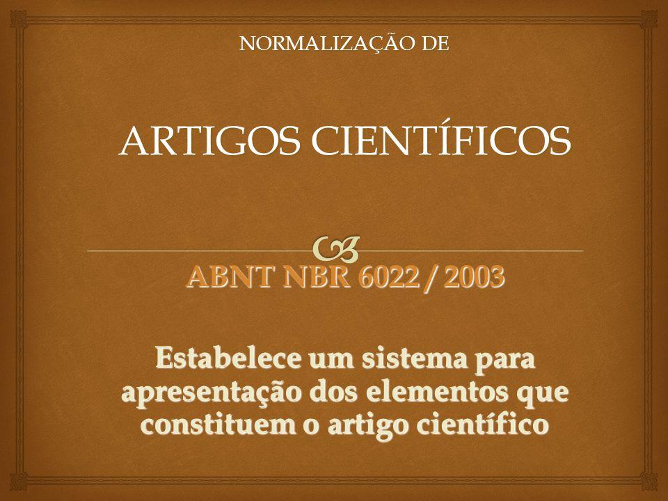 ARTIGOS CIENTÍFICOS ABNT NBR 6022 / 2003