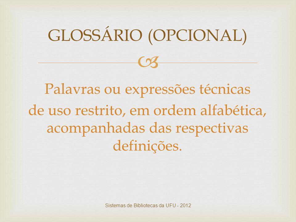 GLOSSÁRIO (OPCIONAL) Palavras ou expressões técnicas