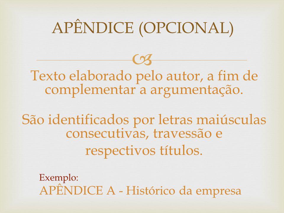 APÊNDICE (OPCIONAL) Texto elaborado pelo autor, a fim de complementar a argumentação.