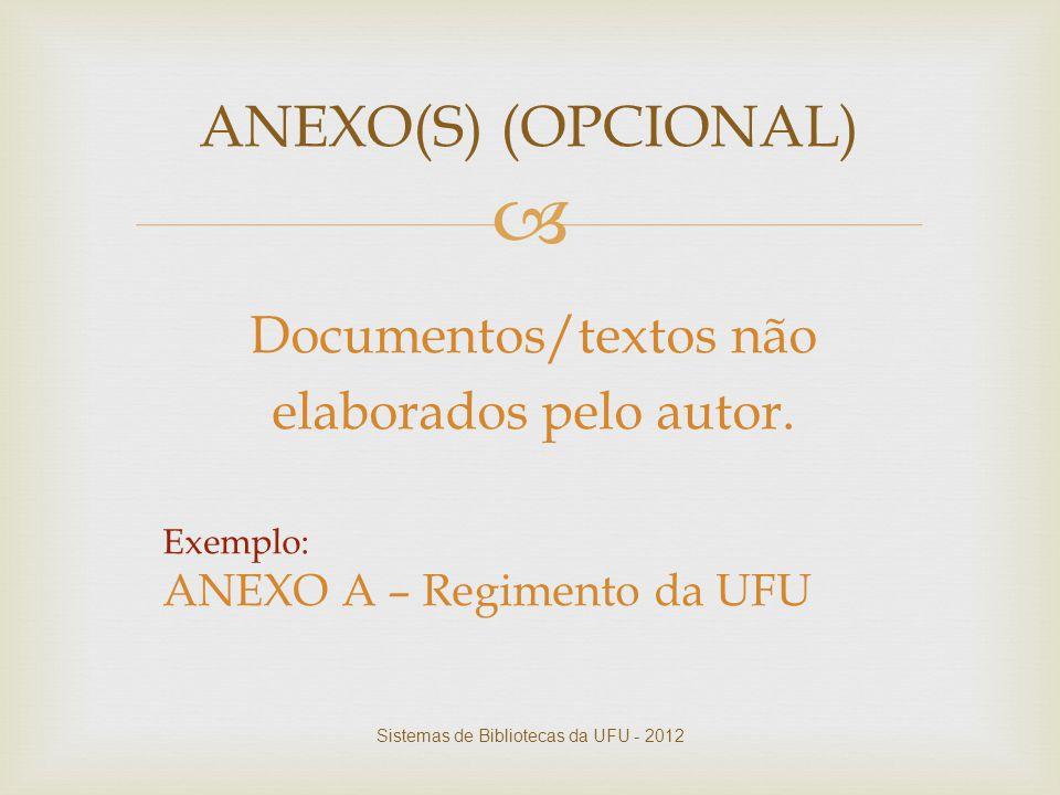 ANEXO(S) (OPCIONAL) Documentos/textos não elaborados pelo autor.