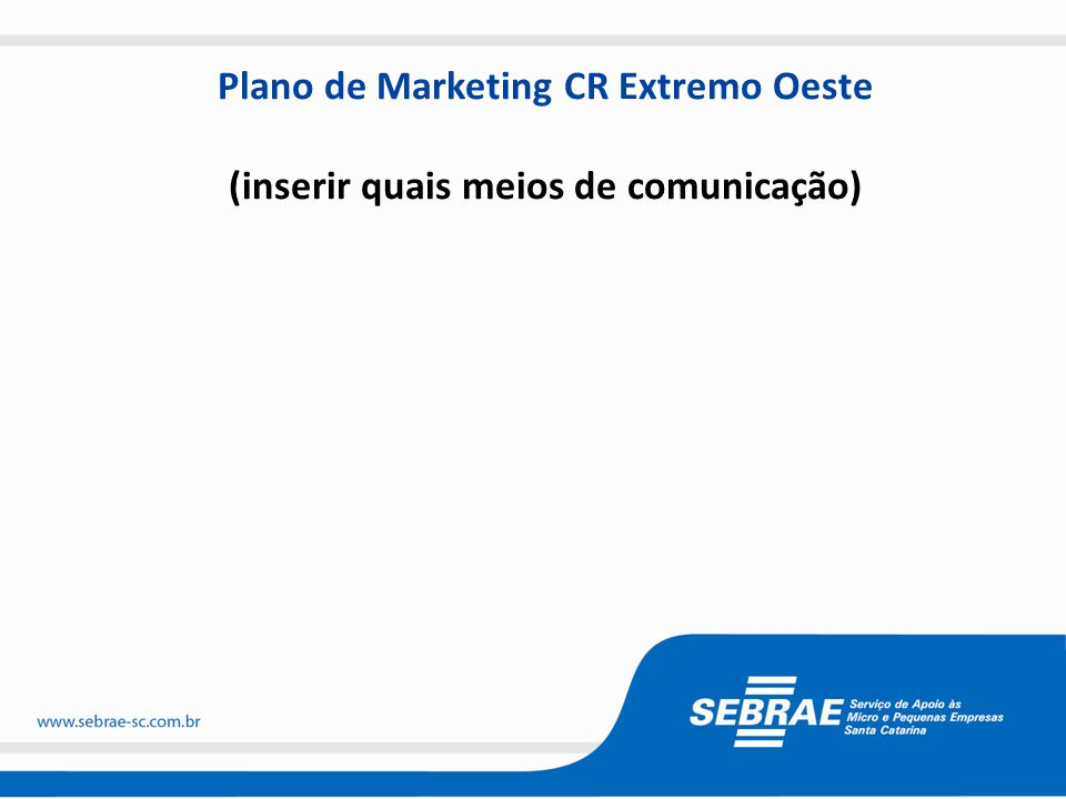 Plano de Marketing CR Extremo Oeste