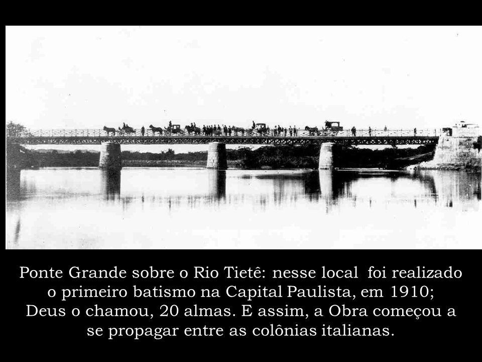 Ponte Grande sobre o Rio Tietê: nesse local foi realizado o primeiro batismo na Capital Paulista, em 1910; Deus o chamou, 20 almas.