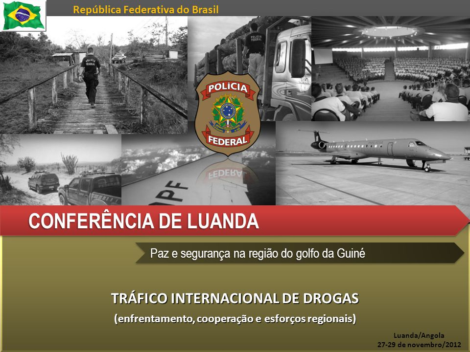 CONFERÊNCIA DE LUANDA TRÁFICO INTERNACIONAL DE DROGAS
