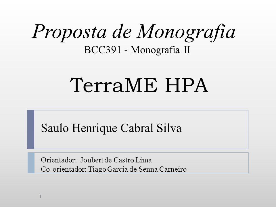 TerraME HPA Saulo Henrique Cabral Silva BCC391 - Monografia II