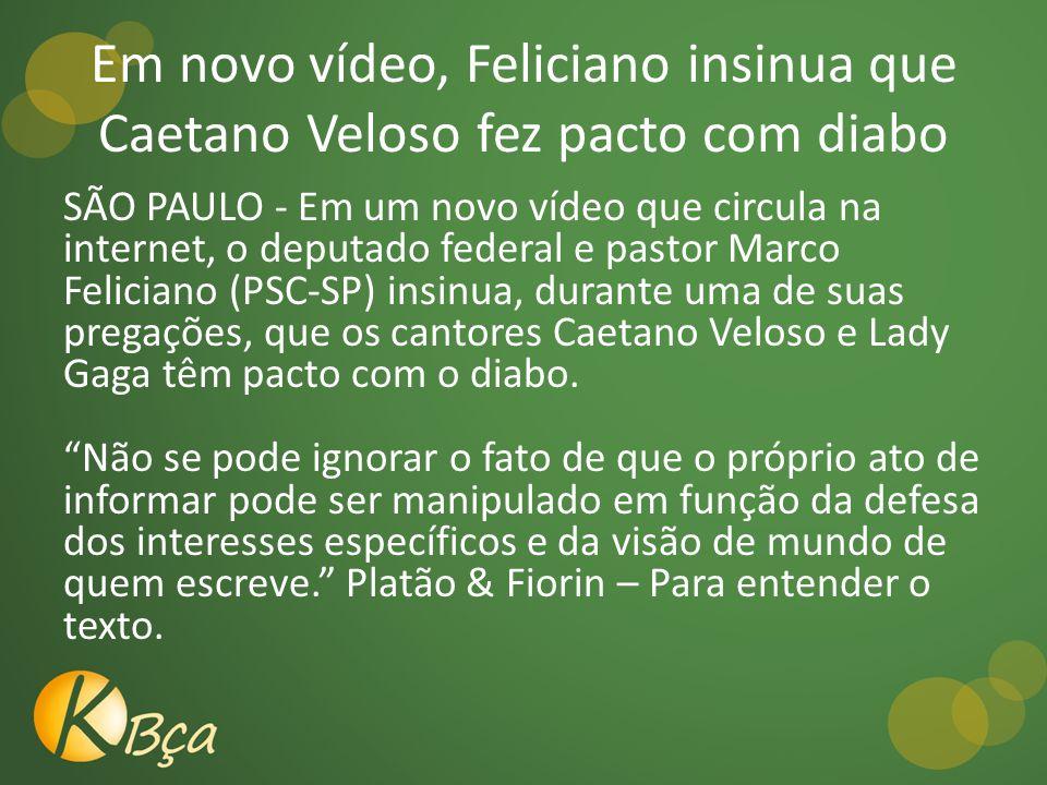 Em novo vídeo, Feliciano insinua que Caetano Veloso fez pacto com diabo