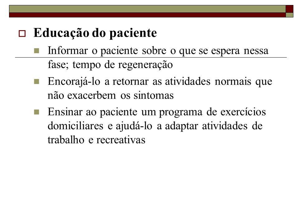 Educação do paciente Informar o paciente sobre o que se espera nessa fase; tempo de regeneração.