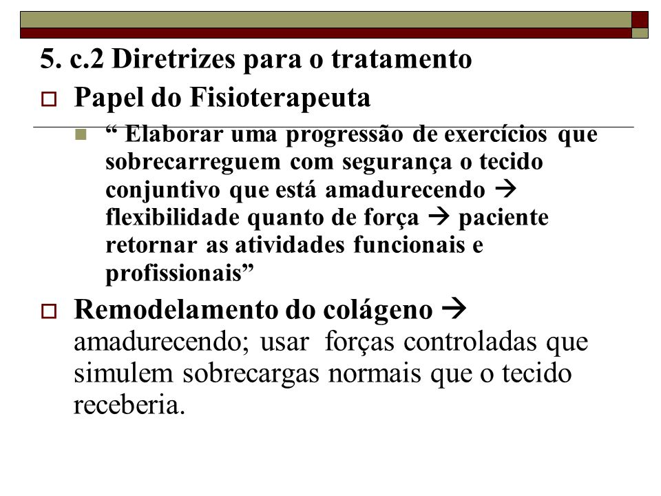 5. c.2 Diretrizes para o tratamento Papel do Fisioterapeuta
