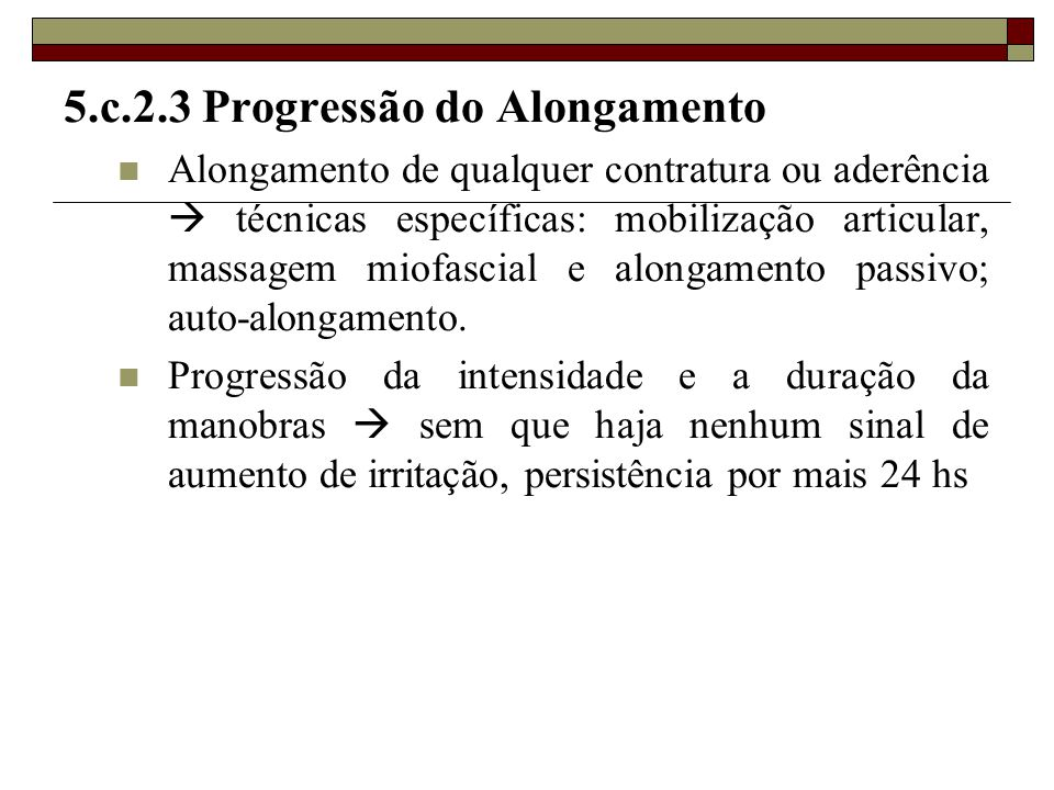 5.c.2.3 Progressão do Alongamento