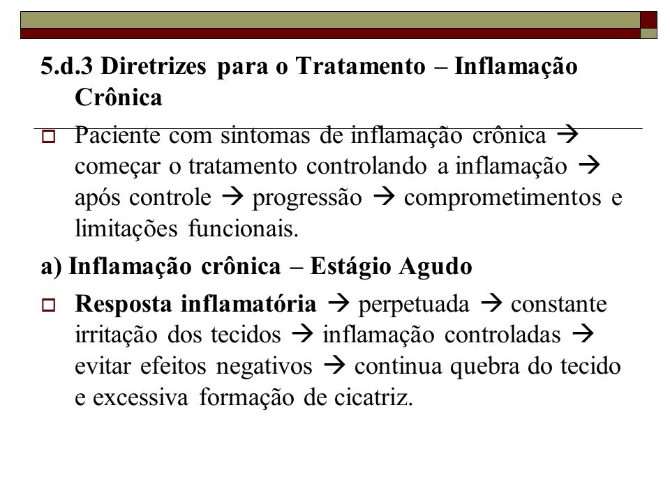 5.d.3 Diretrizes para o Tratamento – Inflamação Crônica