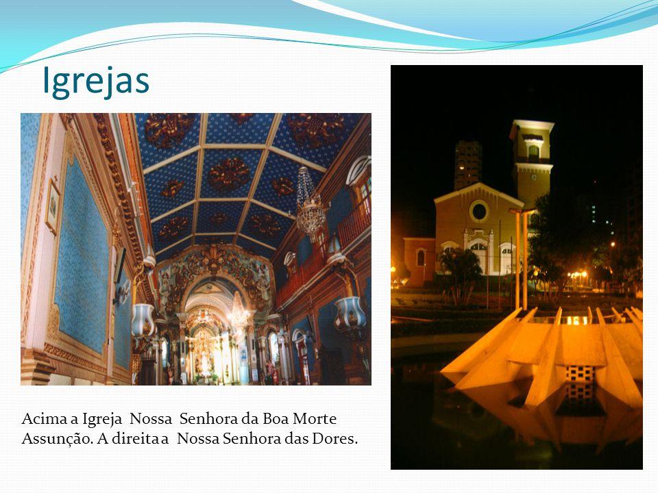 Igrejas Acima a Igreja Nossa Senhora da Boa Morte Assunção. A direita a Nossa Senhora das Dores.