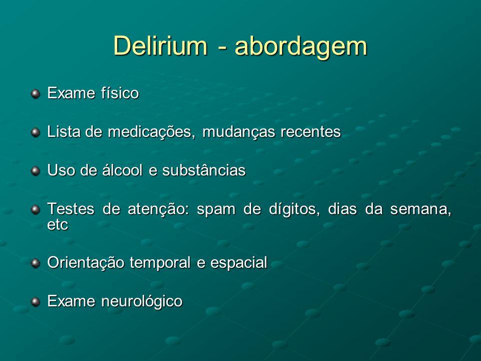 Delirium - abordagem Exame físico