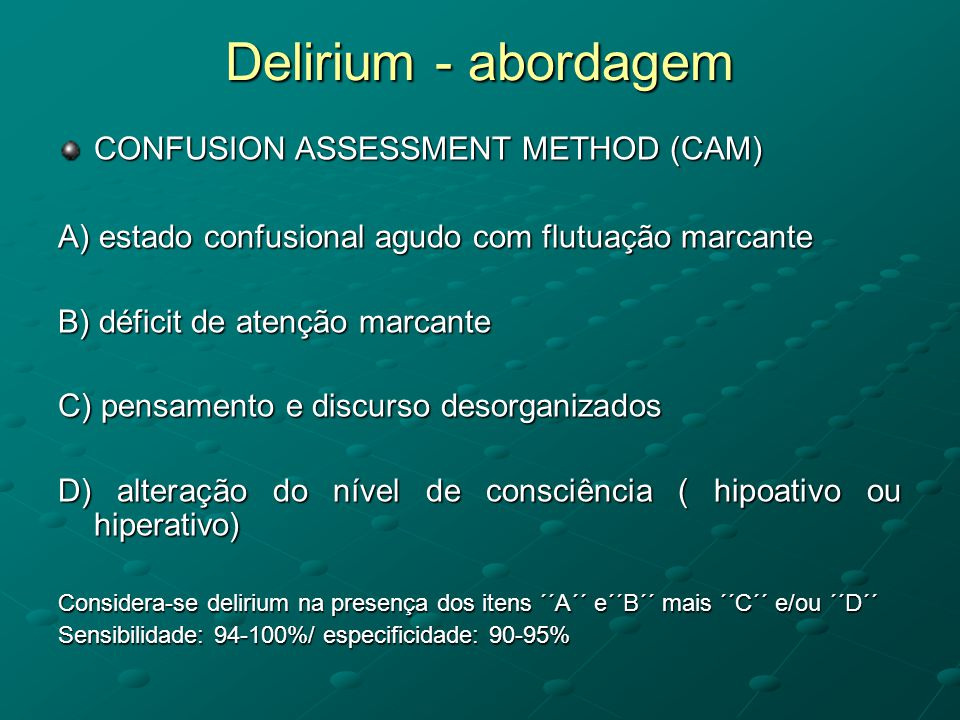 Delirium - abordagem CONFUSION ASSESSMENT METHOD (CAM)