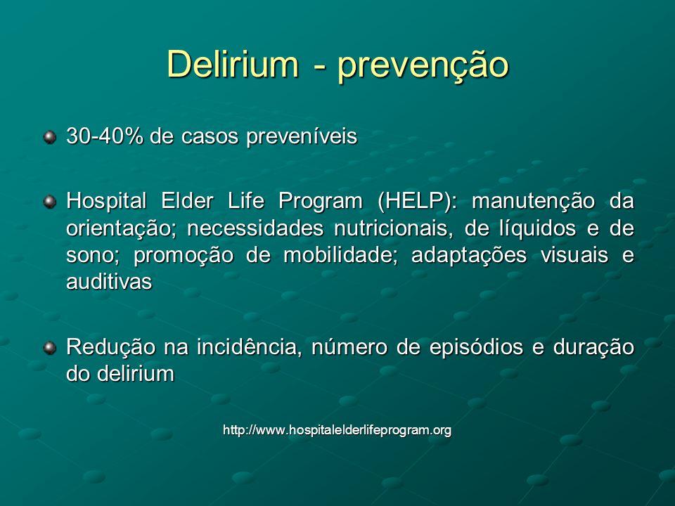 Delirium - prevenção 30-40% de casos preveníveis