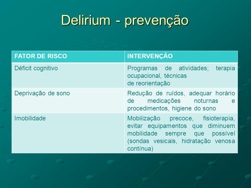 Delirium - prevenção FATOR DE RISCO INTERVENÇÃO Déficit cognitivo
