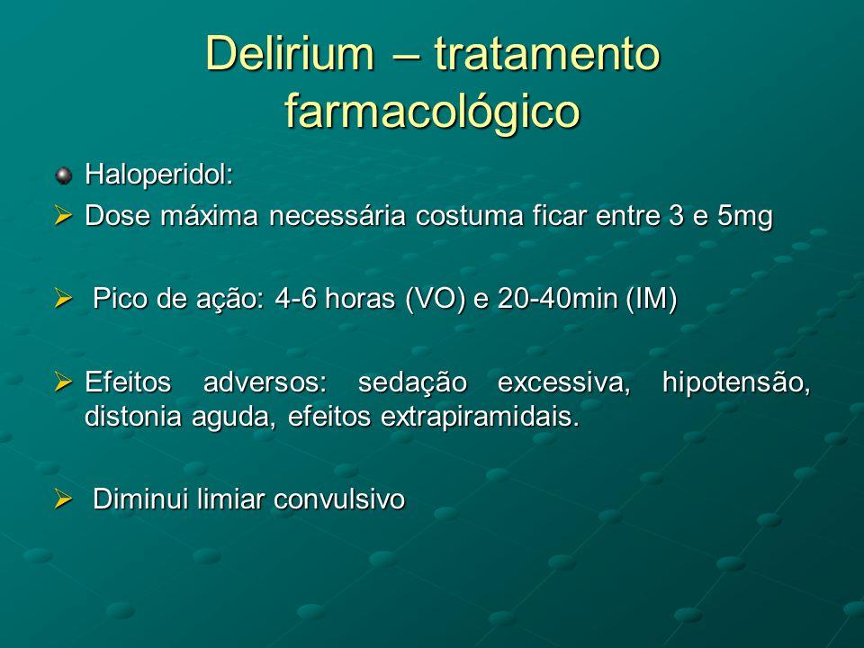 Delirium – tratamento farmacológico