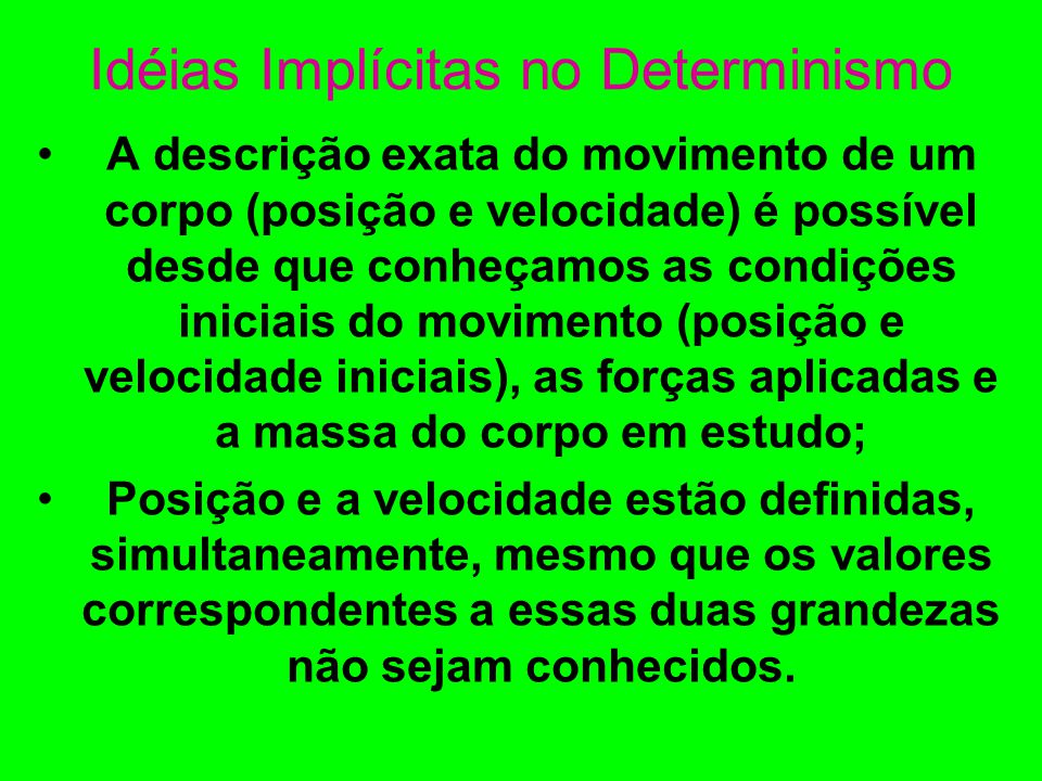 Idéias Implícitas no Determinismo