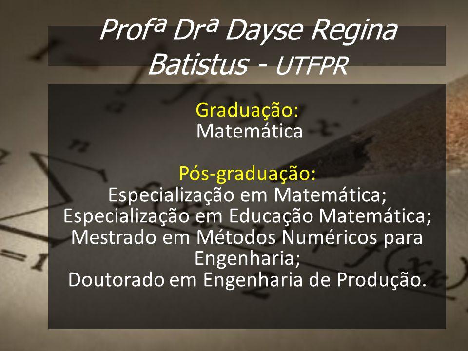 Profª Drª Dayse Regina Batistus - UTFPR