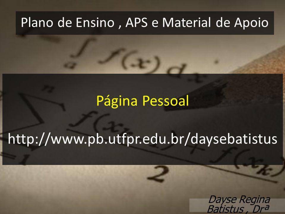 Página Pessoal http://www.pb.utfpr.edu.br/daysebatistus