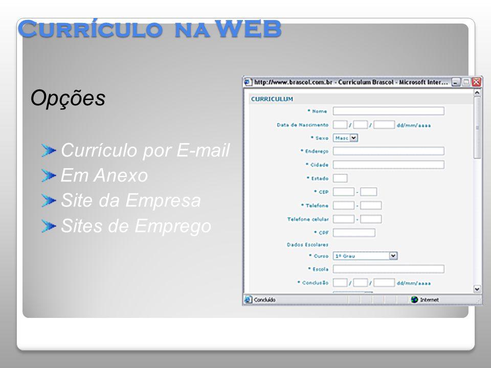 Currículo na WEB Opções Currículo por E-mail Em Anexo Site da Empresa