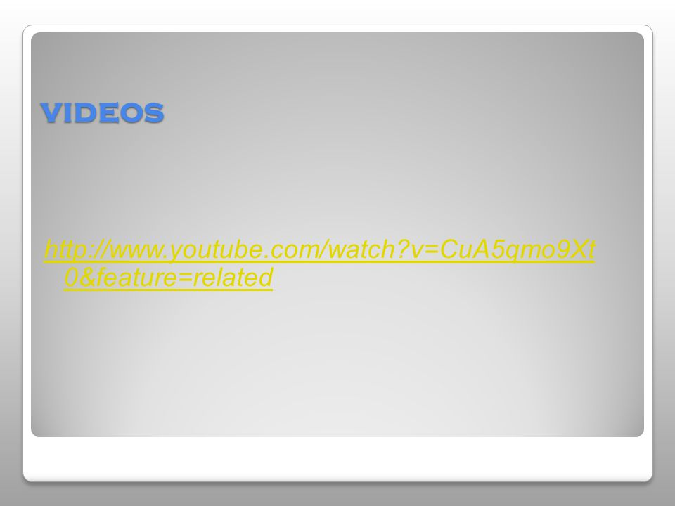 videos http://www.youtube.com/watch v=CuA5qmo9Xt 0&feature=related