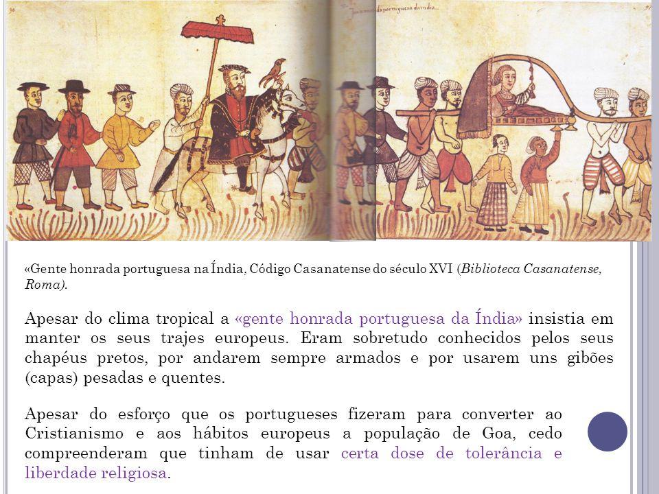 «Gente honrada portuguesa na Índia, Código Casanatense do século XVI (Biblioteca Casanatense, Roma).