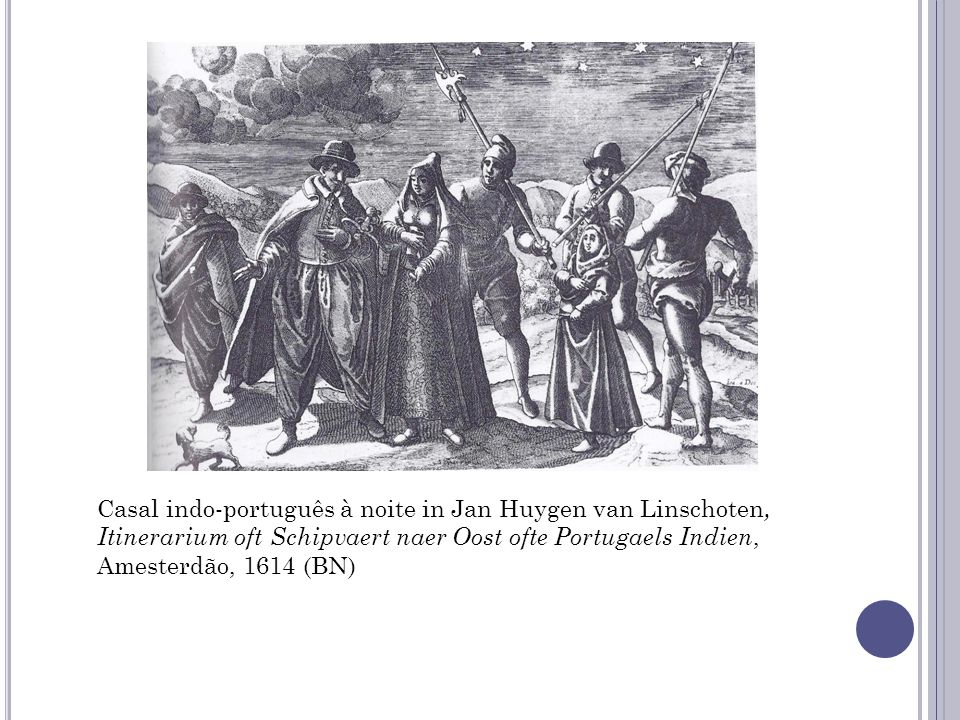 Casal indo-português à noite in Jan Huygen van Linschoten, Itinerarium oft Schipvaert naer Oost ofte Portugaels Indien, Amesterdão, 1614 (BN)