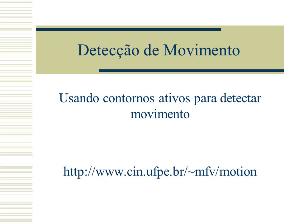 Usando contornos ativos para detectar movimento