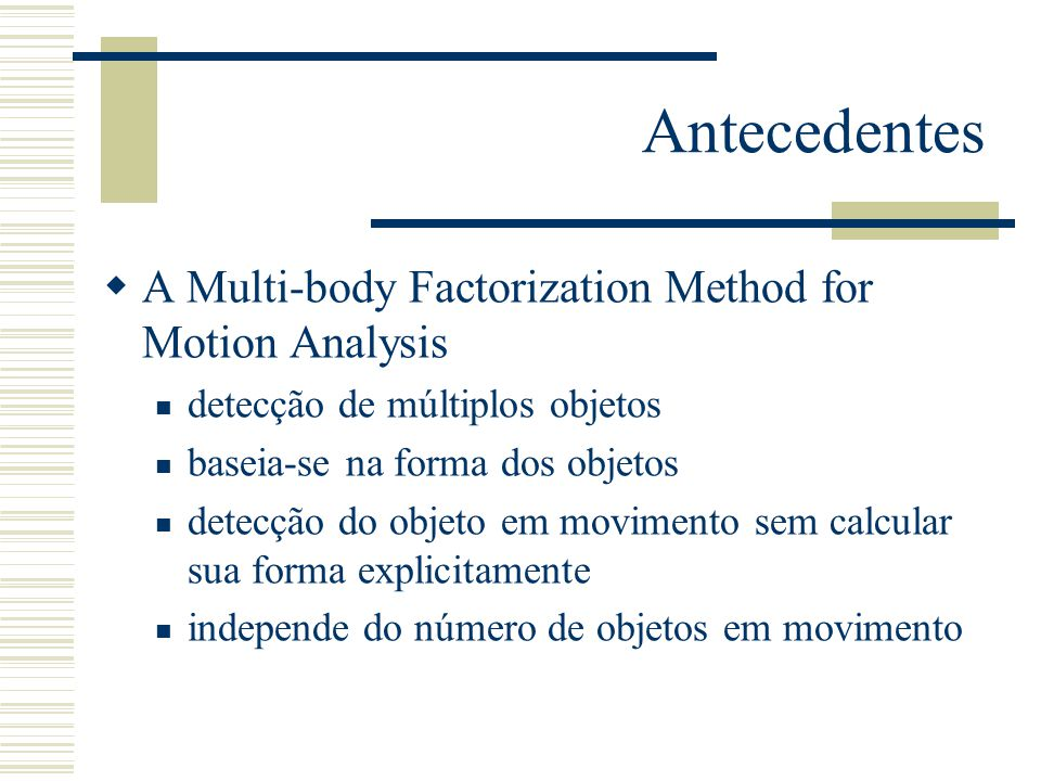 Antecedentes A Multi-body Factorization Method for Motion Analysis