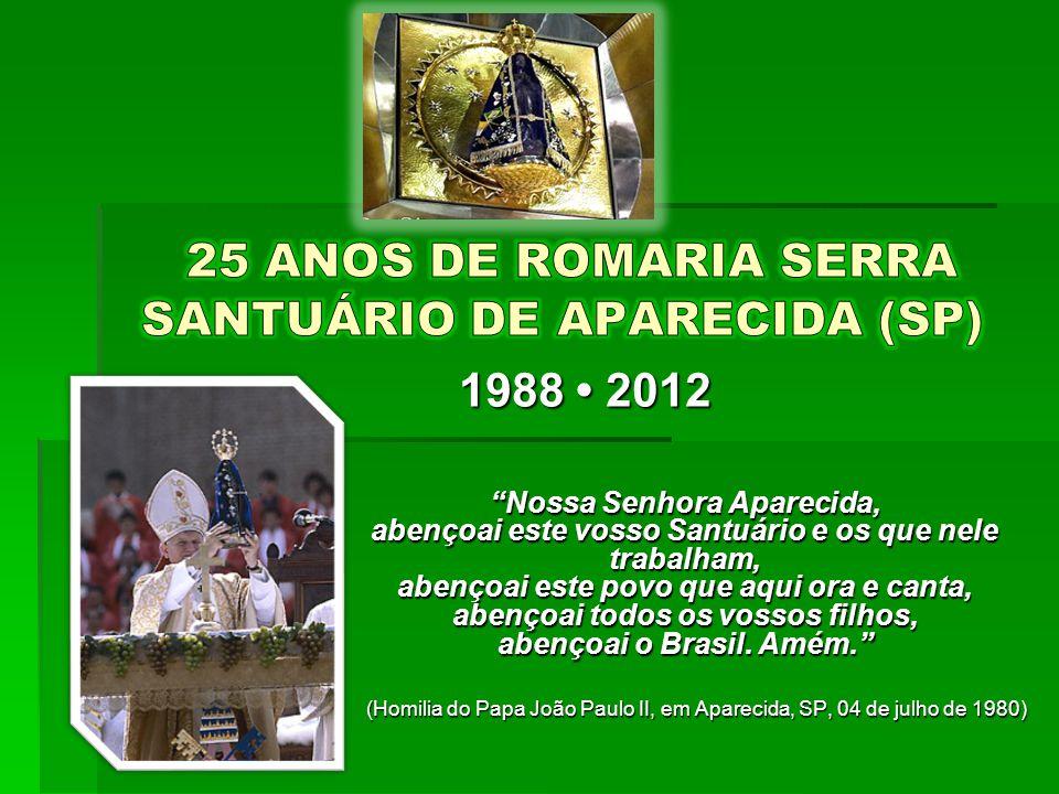 25 ANOS DE ROMARIA SERRA SANTUÁRIO DE APARECIDA (SP)