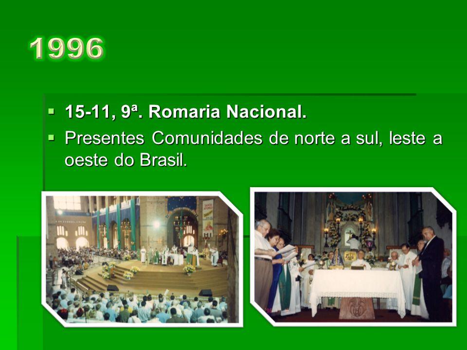 1996 15-11, 9ª. Romaria Nacional. Presentes Comunidades de norte a sul, leste a oeste do Brasil.