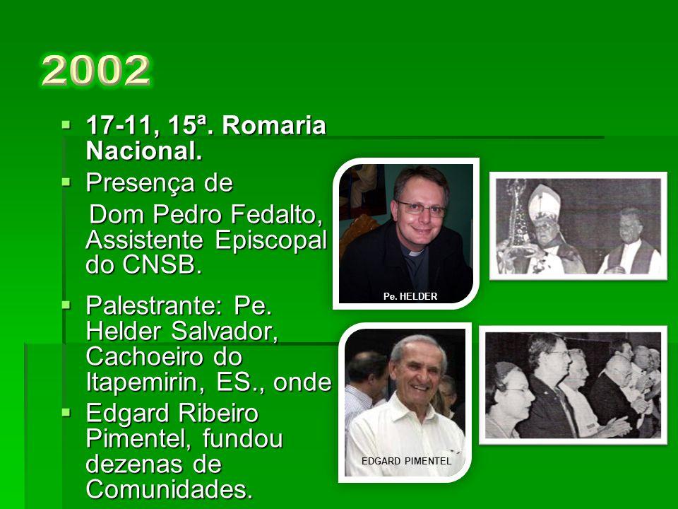 2002 17-11, 15ª. Romaria Nacional. Presença de