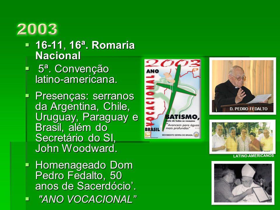 2003 16-11, 16ª. Romaria Nacional 5ª. Convenção latino-americana.