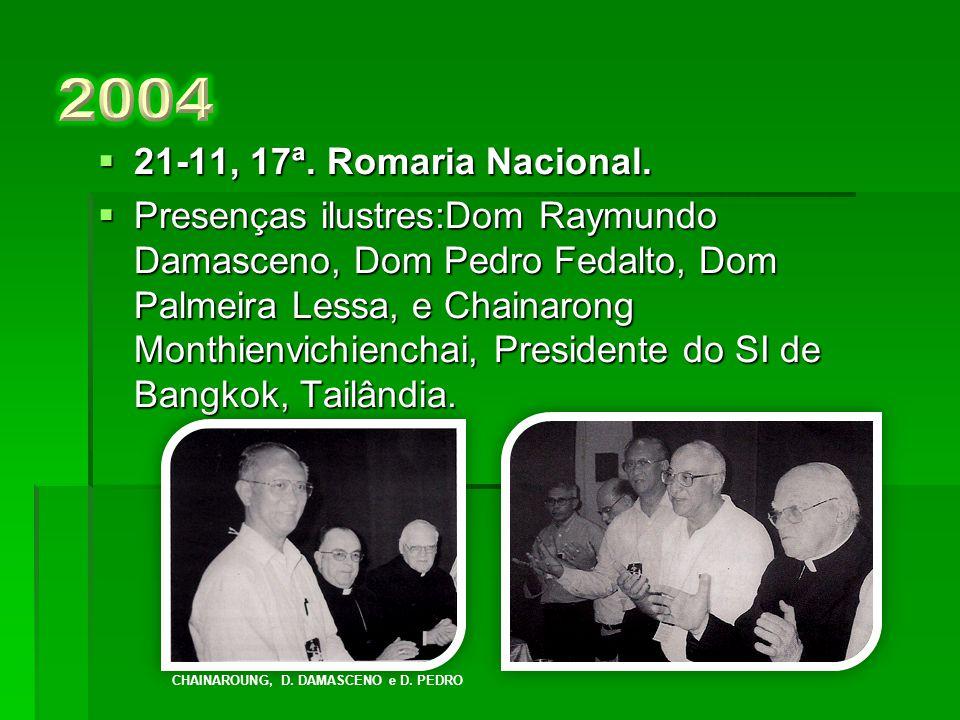 2004 21-11, 17ª. Romaria Nacional.