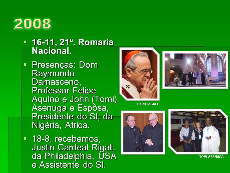 2008 16-11, 21ª. Romaria Nacional.