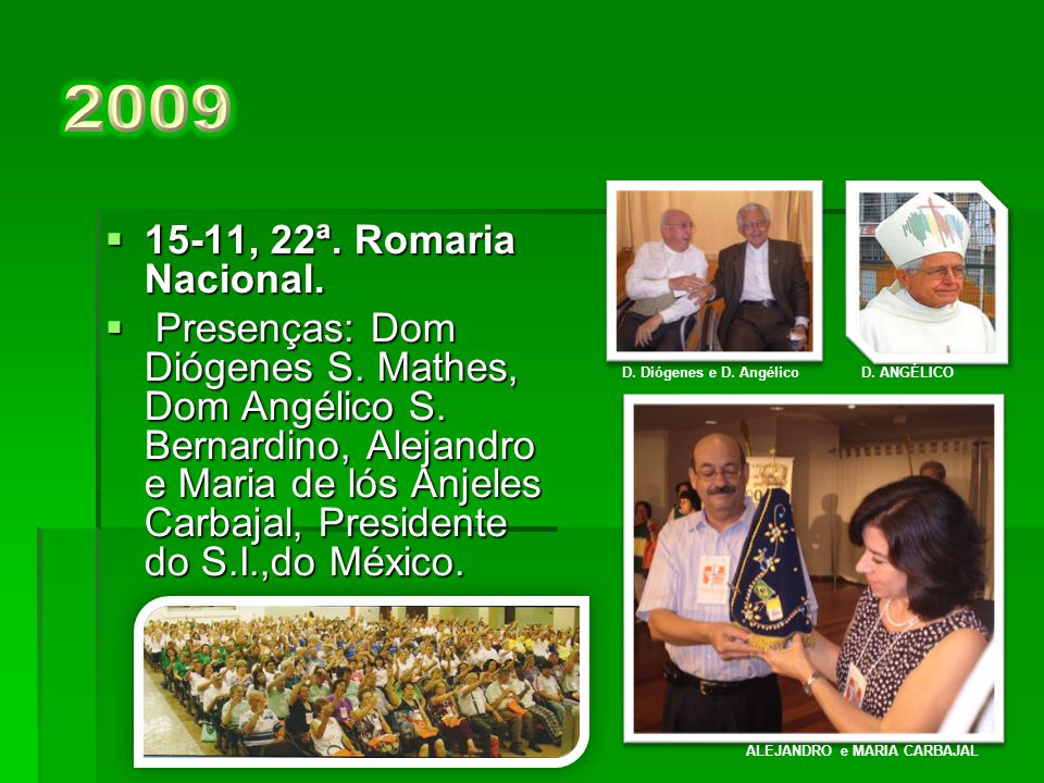 2009 15-11, 22ª. Romaria Nacional.