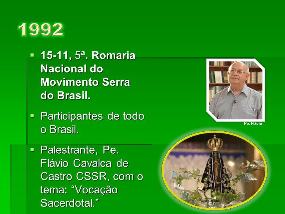 1992 15-11, 5ª. Romaria Nacional do Movimento Serra do Brasil.