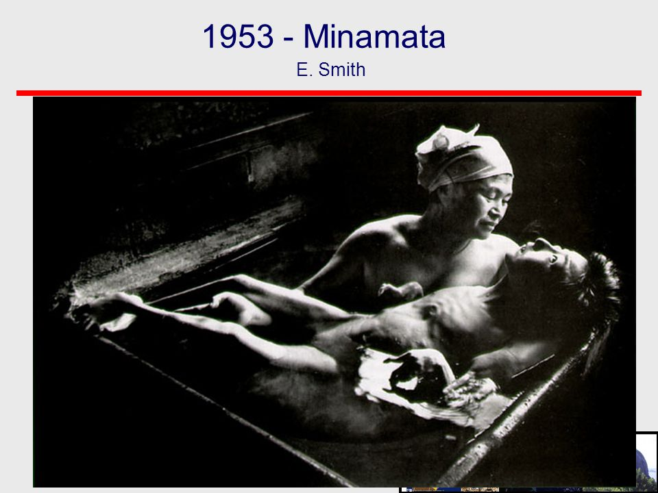1953 - Minamata E. Smith. You can see here the famous photography of E.