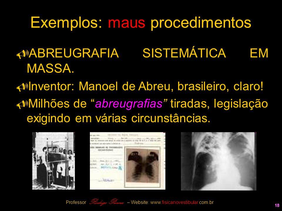 Exemplos: maus procedimentos