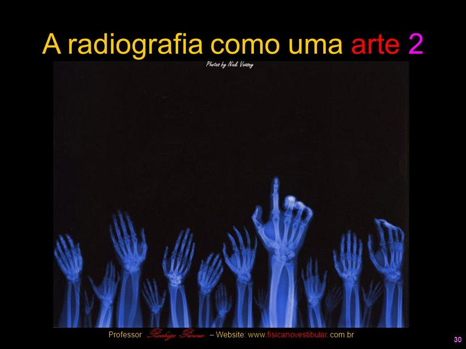 A radiografia como uma arte 2