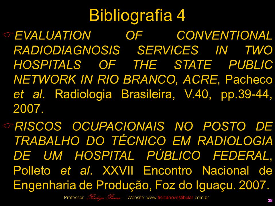 Professor Rodrigo Penna – Website: www.fisicanovestibular. com.br