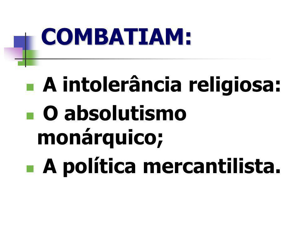 COMBATIAM: A intolerância religiosa: O absolutismo monárquico;