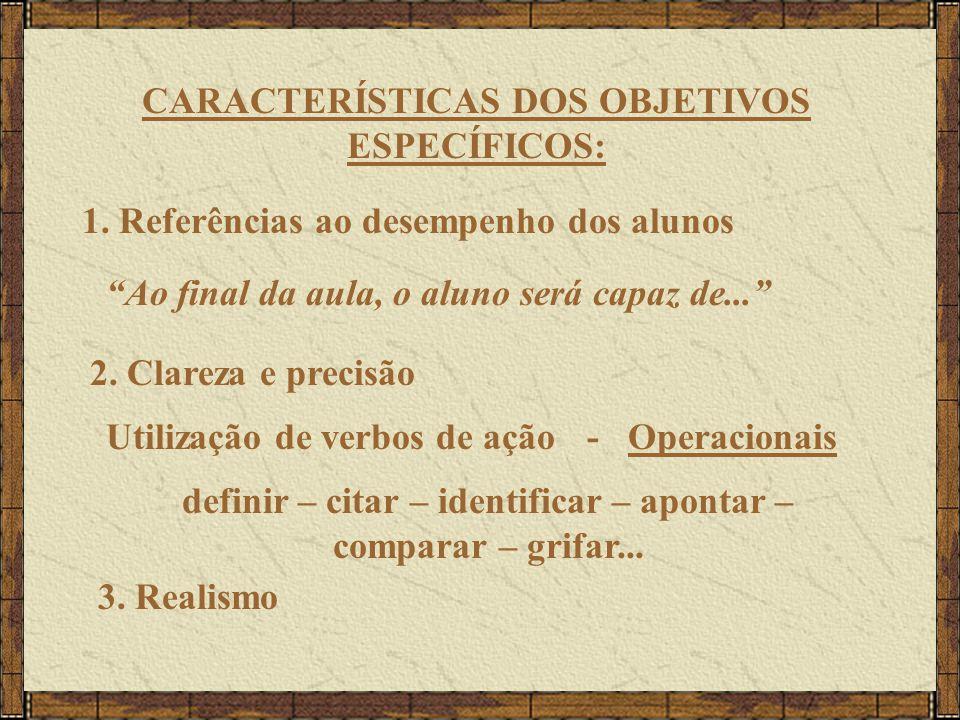 CARACTERÍSTICAS DOS OBJETIVOS ESPECÍFICOS: