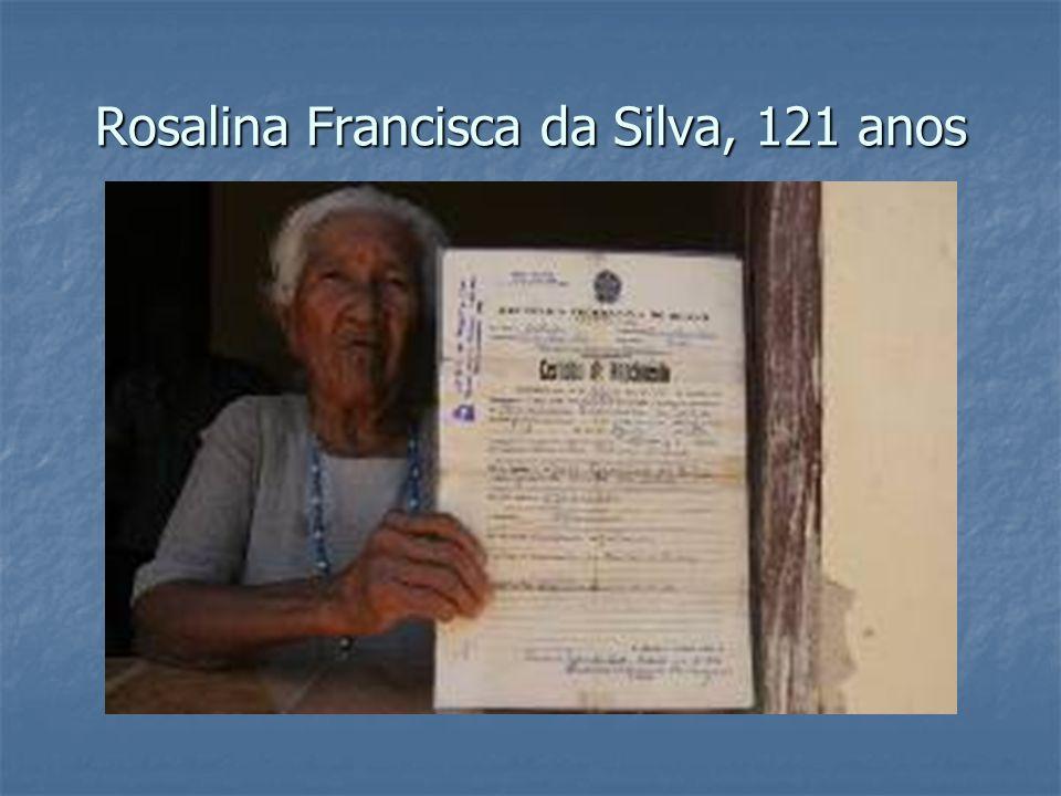 Rosalina Francisca da Silva, 121 anos
