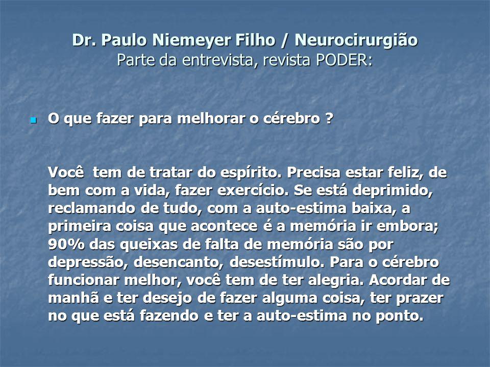 Dr. Paulo Niemeyer Filho / Neurocirurgião Parte da entrevista, revista PODER: