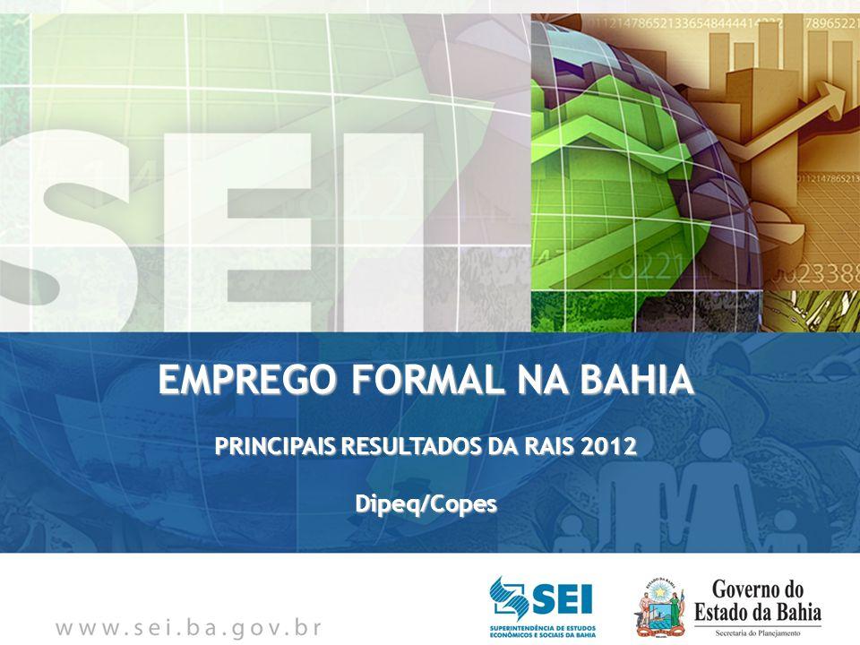 EMPREGO FORMAL NA BAHIA PRINCIPAIS RESULTADOS DA RAIS 2012