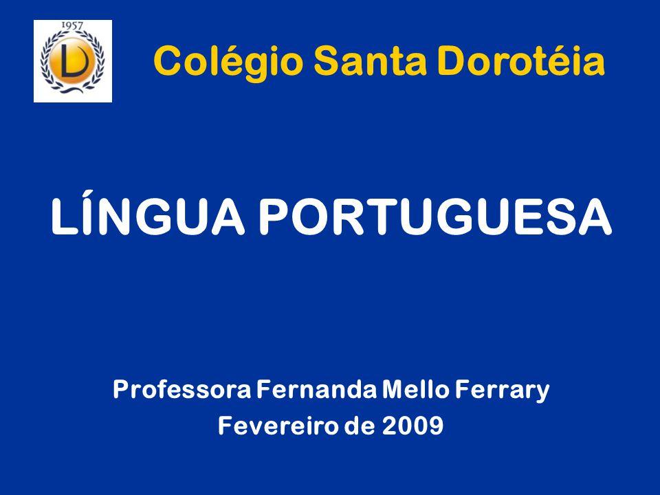 Colégio Santa Dorotéia Professora Fernanda Mello Ferrary