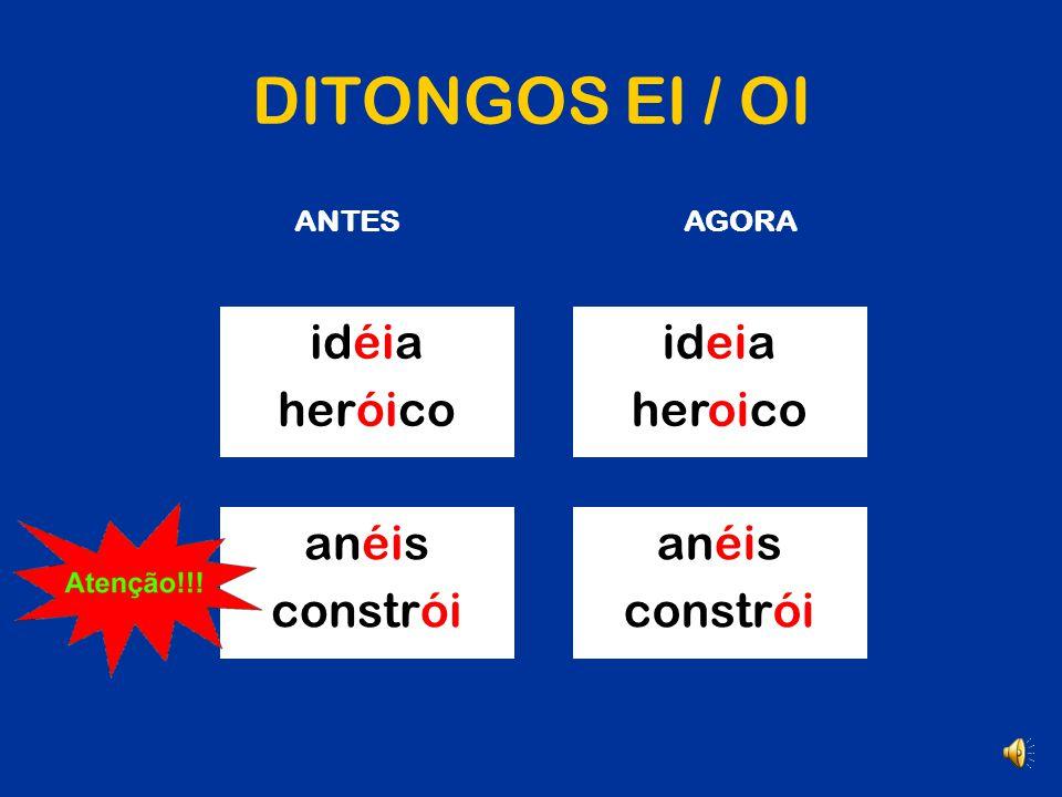 DITONGOS EI / OI idéia heróico ideia heroico anéis constrói anéis