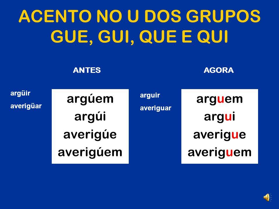 ACENTO NO U DOS GRUPOS GUE, GUI, QUE E QUI