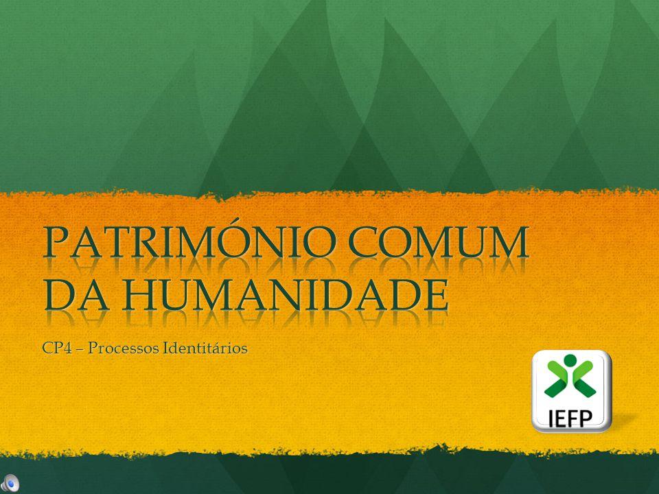 PATRIMÓNIO COMUM DA HUMANIDADE